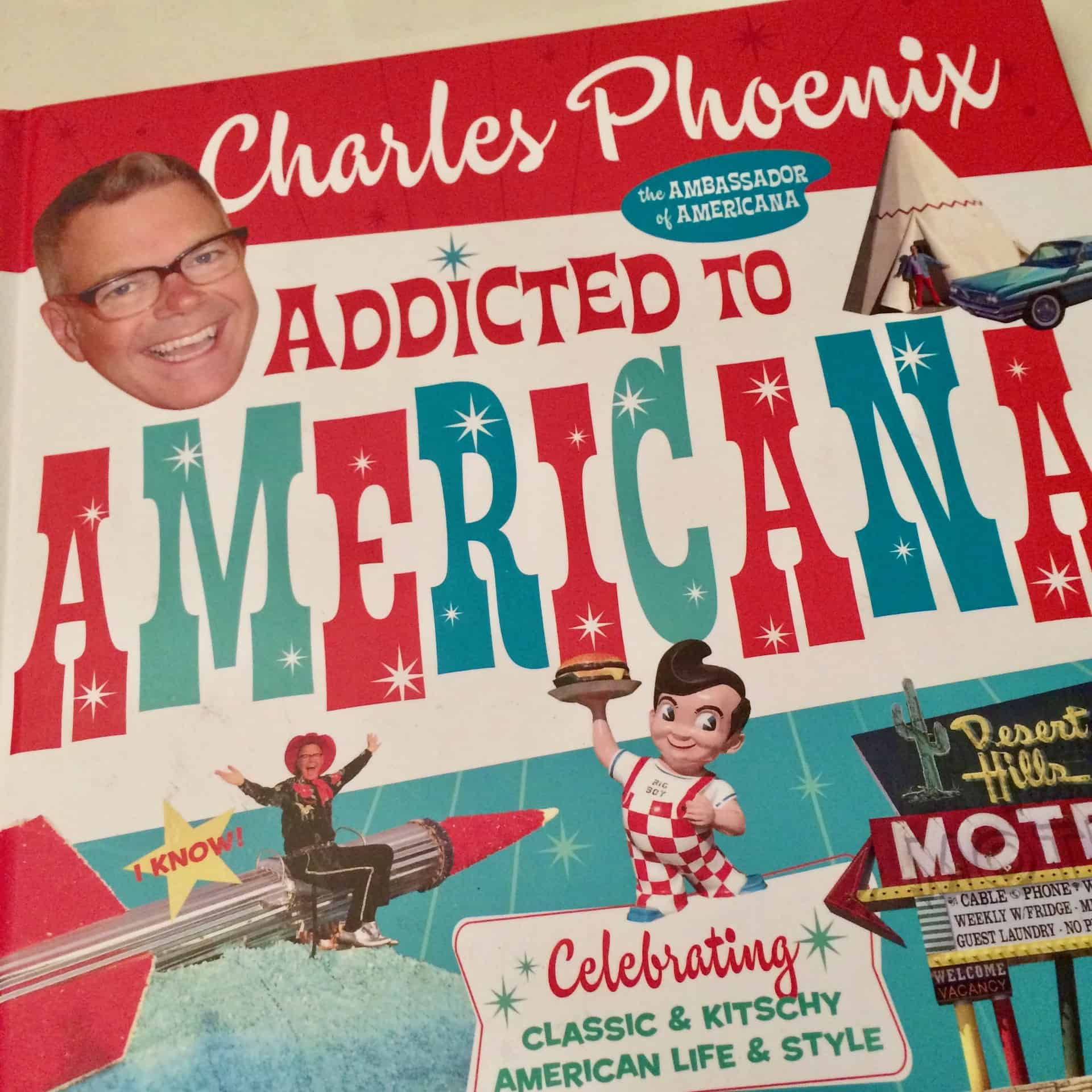 Charles Phoenix Book Americana Addicted to - Retro Roadmap