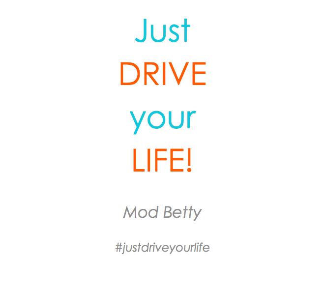 Just Drive Your Life - Mod Betty Retro Roadmap