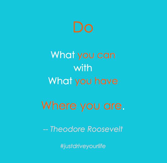 Do what you can with what you have where you are roosevelt JDYL