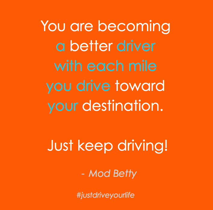 You are Becoming a Better Driver JDYL