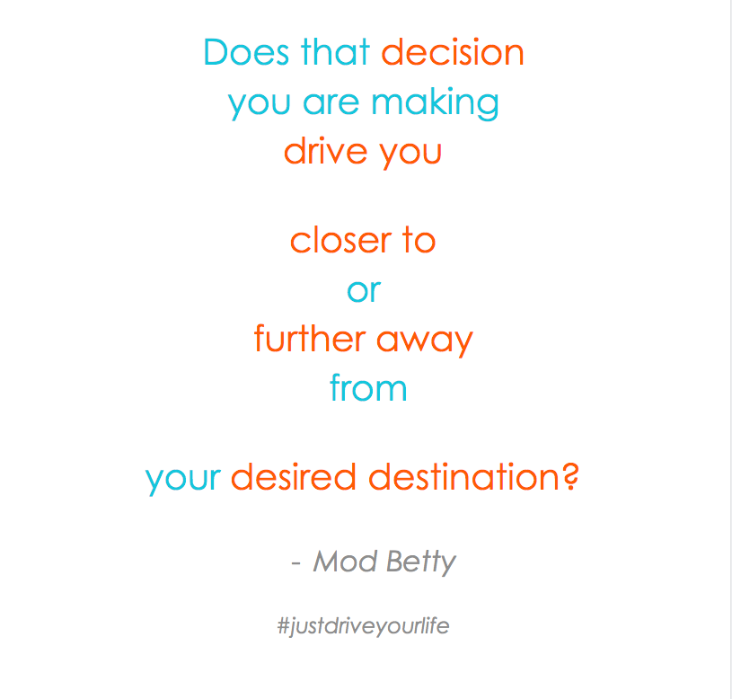 decision closer or further from your desired destination